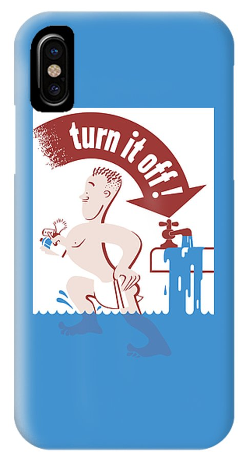 Wwii IPhone X Case featuring the painting Water - Turn It Off by War Is Hell Store