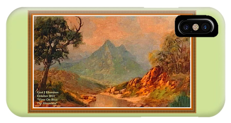 Mountains IPhone X Case featuring the painting View On Blue Tip Mountain H A With Decorative Ornate Printed Frame. by Gert J Rheeders