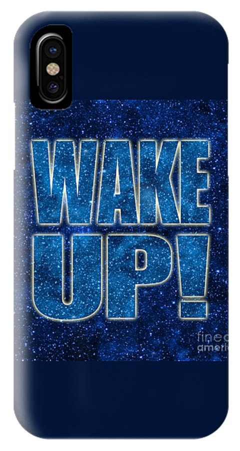Wake Up IPhone X Case featuring the digital art Wake Up Space Background by Ginny Gaura