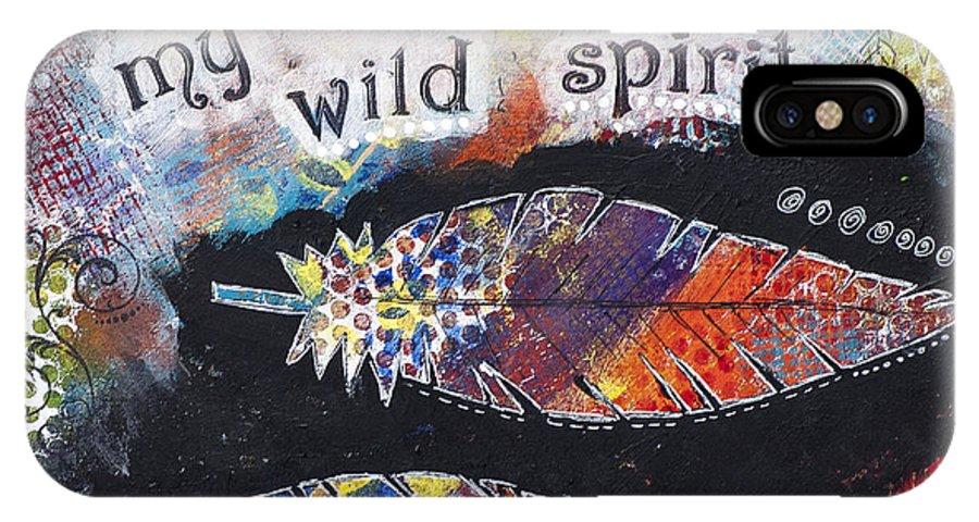 Wild Spirit Painting IPhone X Case featuring the mixed media Wild Spirit by Stanka Vukelic