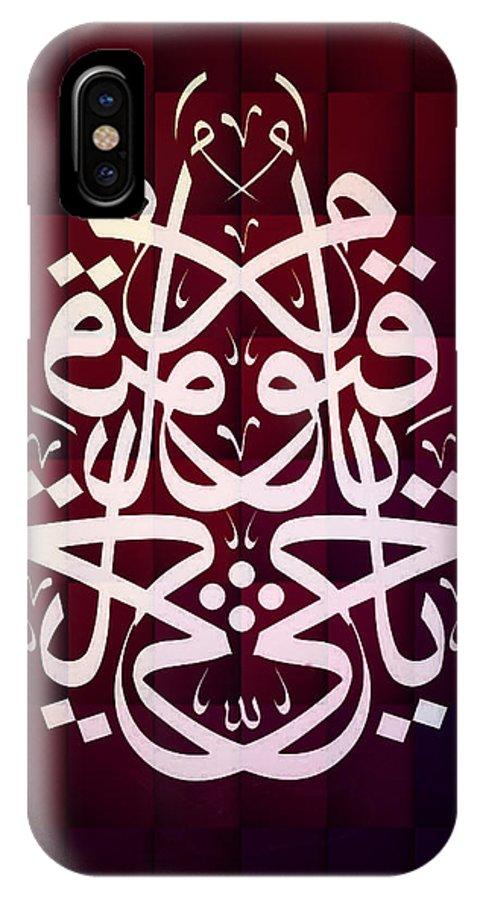 Yahayyuyaqayyum IPhone X Case featuring the digital art Ya Hayyu Ya Qayyum by Bushra Yousaf