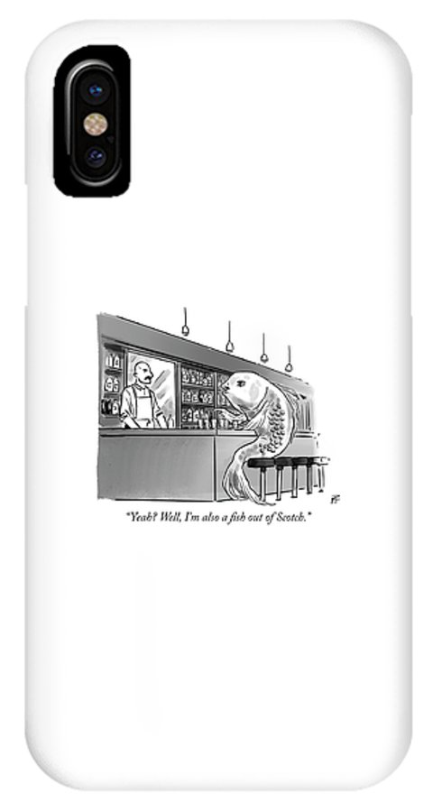 Cctk IPhone X Case featuring the drawing A Fish Out Of Scotch by Pia Guerra