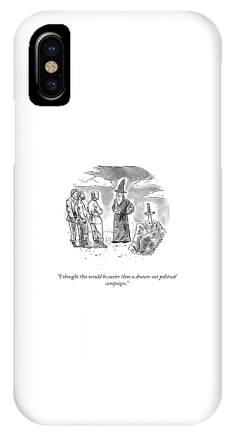I Thought This Would Be Easier Than A Drawn-out Political Campaign. IPhone X Case featuring the drawing Drawn Out Political Campaign by Brendan Loper