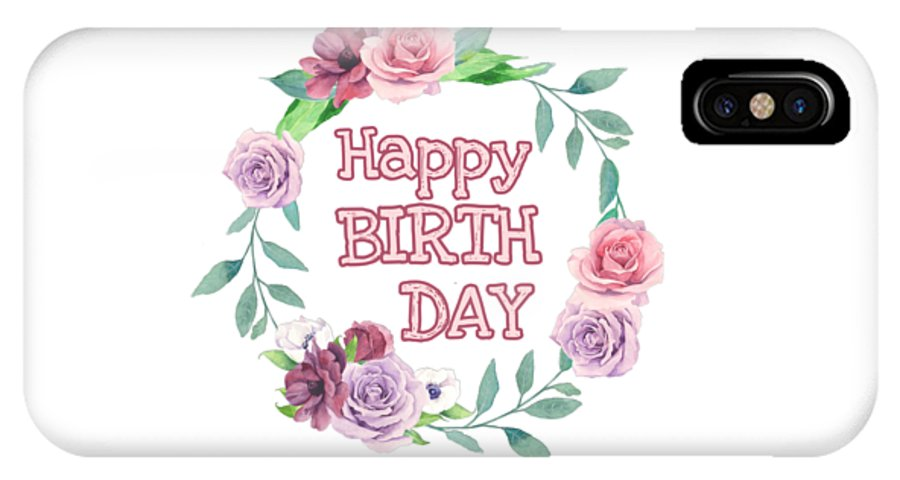 Happy Birthday IPhone X Case featuring the digital art Happy Birthday by Paola Baroni
