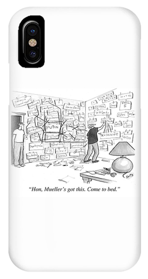 Politics IPhone X Case featuring the drawing Hon, Mueller's Got This. Come To Bed. by Julia Suits