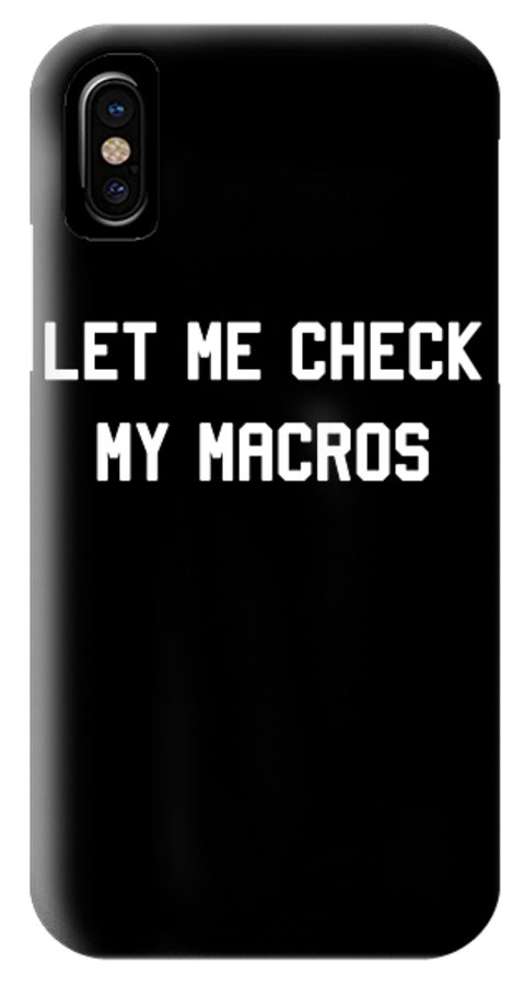 Cool IPhone X Case featuring the digital art Let Me Check My Macros by Flippin Sweet Gear