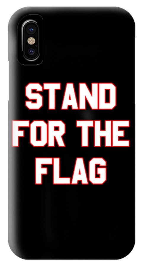 Cool IPhone X Case featuring the digital art Stand For The Flag by Flippin Sweet Gear