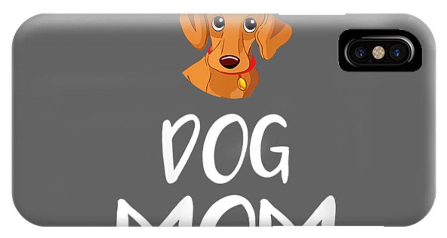 women's Shops IPhone X Case featuring the digital art Womens Dog Mom Dachshund Mothers Day Dog Lover Gift Vneck Tshirt by Do David