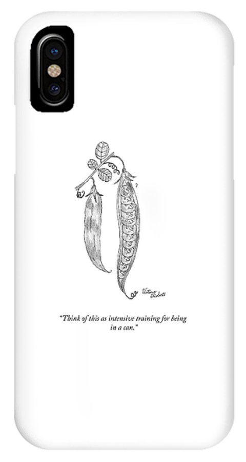 """think Of This As Intensive Training For Being In A Can."" Peas IPhone X Case featuring the drawing Intensive Training by Victoria Roberts"
