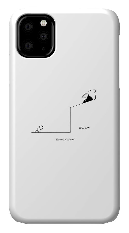 Dogs IPhone 11 Case featuring the drawing You Can't Plead Cute by Charles Barsotti