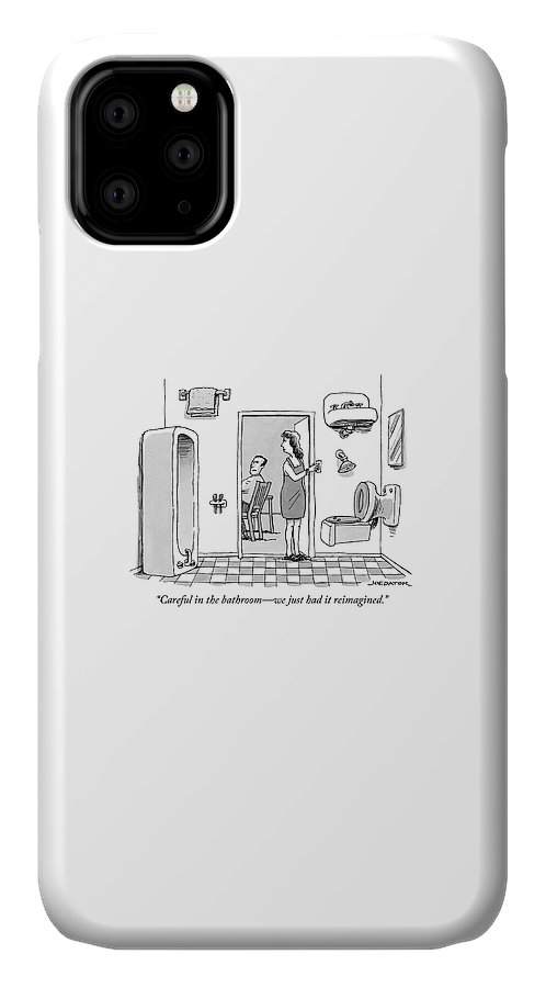 Careful In The Bathroom - We Just Had It Reimagined. IPhone 11 Case featuring the drawing Careful In The Bathroom We Just Had It Reimagined by Joe Dator