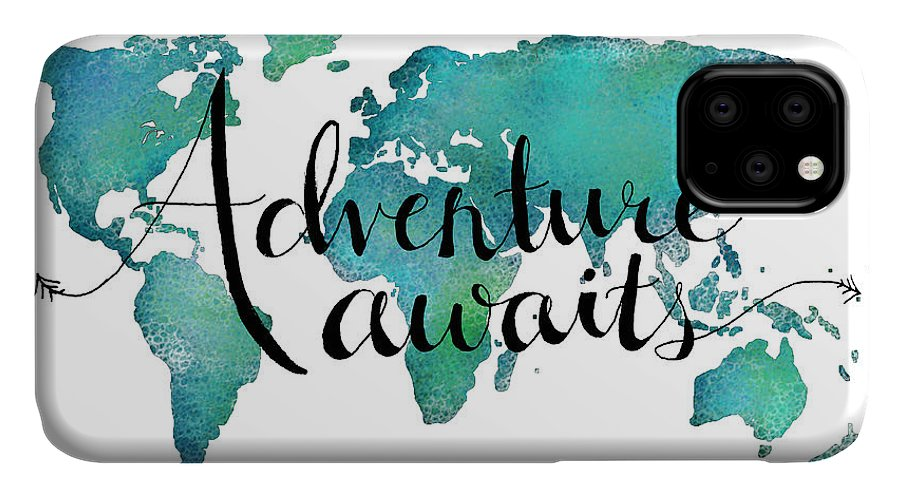 Adventure Awaits IPhone 11 Case featuring the digital art Adventure Awaits - Travel Quote On World Map by Michelle Eshleman