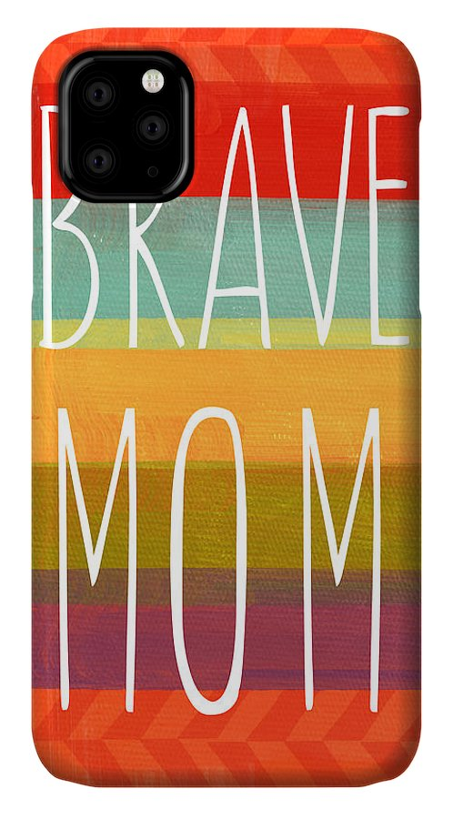 Brave Mom IPhone Case featuring the painting Brave Mom - Colorful Greeting Card by Linda Woods