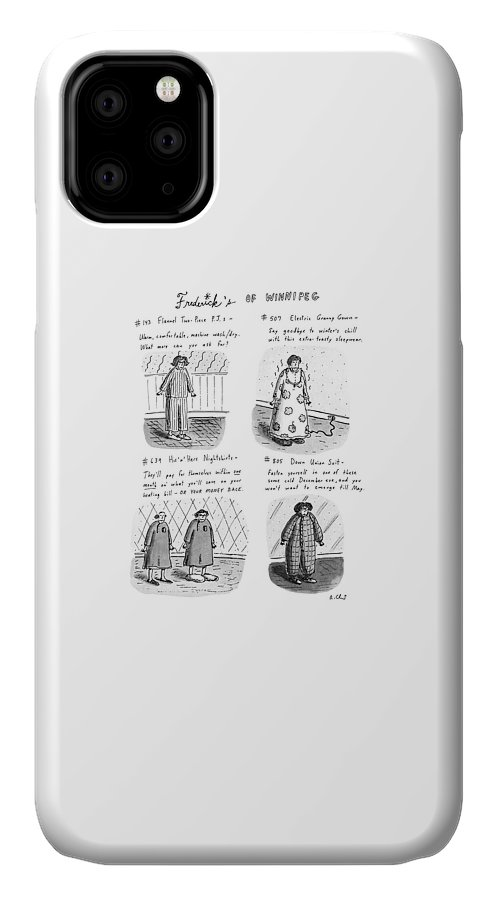 Frederick's Of Winnipeg: Title. 4-panel Drawing Shows Such Items As Flannel Pajamas IPhone 11 Case featuring the drawing Frederick's Of Winnipeg by Roz Chast