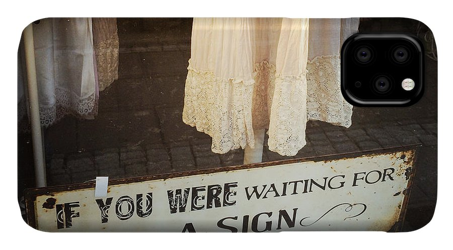 Quote IPhone Case featuring the photograph Funny quote - If you were waiting for a sign this is it by Matthias Hauser