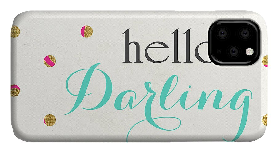 Hello IPhone 11 Case featuring the digital art Hello Darling Square by Sd Graphics Studio