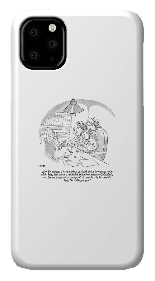 Hey, I'm Thirsty.  I Need A Drink.  A Drink IPhone 11 Case