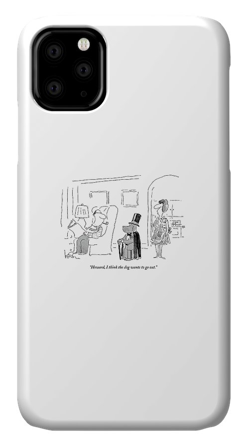 Leisure IPhone 11 Case featuring the drawing Howard, I Think The Dog Wants To Go Out by Arnie Levin
