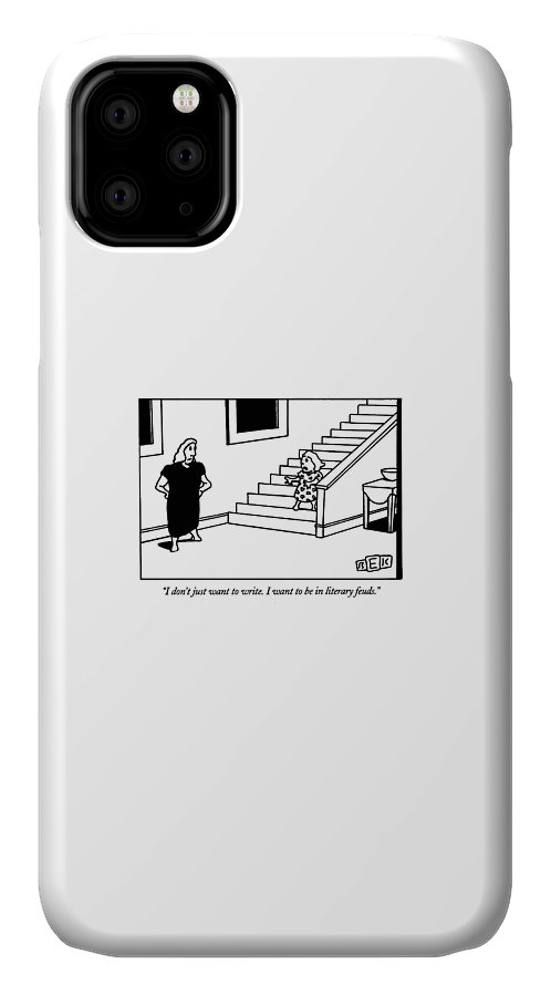 I Don't Just Want To Write.  I Want IPhone Case