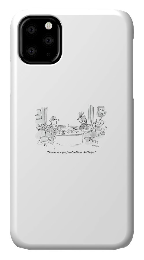 Listen To Me As Your Friend And Lover IPhone Case
