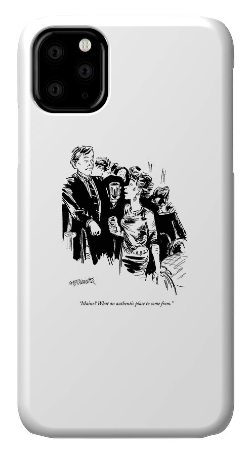 (women To Gentleman At Cocktail Party) Leisure IPhone Case featuring the drawing Maine? What An Authentic Place To Come From by William Hamilton