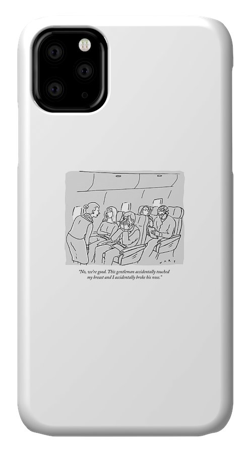No IPhone 11 Case featuring the drawing No, We're Good. This Gentleman Accidentally by Kim Warp