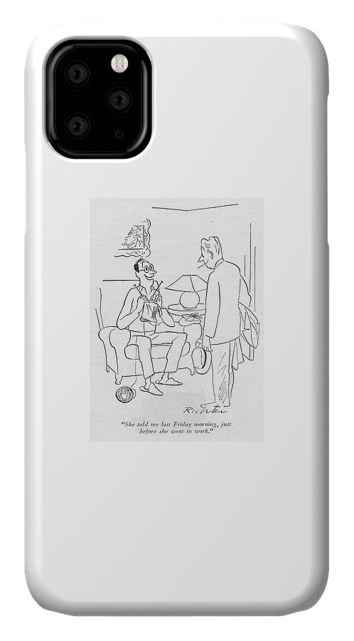 She Told Me Last Friday Morning IPhone Case