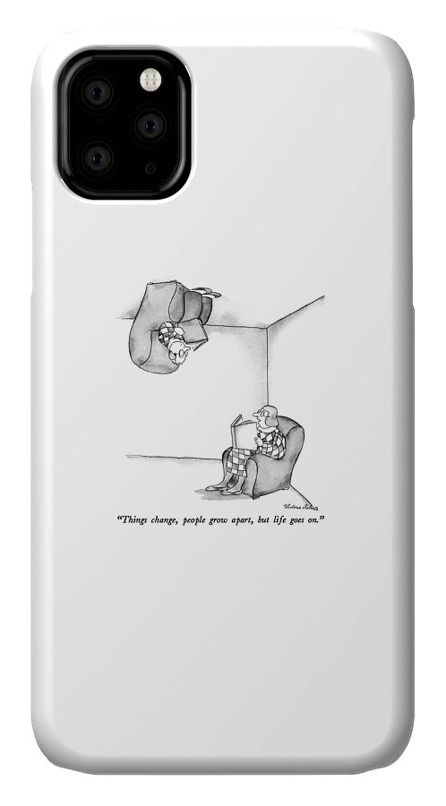 Woman Says To Husband IPhone 11 Case featuring the drawing Things Change by Victoria Roberts