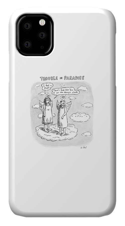 Title: One Angel Says To Another IPhone Case featuring the drawing Title: Trouble In Paradise. One Angel Says by Roz Chast