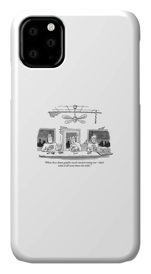 (comic Book Superheros Sitting In Bar Talking.) Characters IPhone 11 Case featuring the drawing When Those Damn Graphic Novels Started Coming by Jack Ziegler