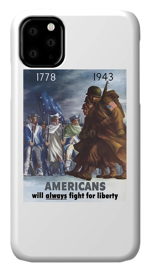 Propaganda IPhone 11 Case featuring the painting Americans Will Always Fight For Liberty by War Is Hell Store