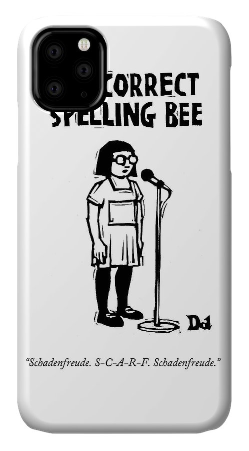 "Autocorrect Spelling Bee ""schadenfreude. S-c-a-r-f. Schadenfreude."" Spelling Bee IPhone Case featuring the drawing Autocorrect Spelling Bee by Drew Dernavich"