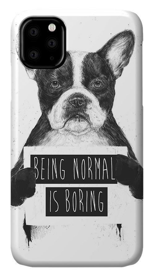 Bulldog IPhone 11 Case featuring the drawing Being Normal Is Boring by Balazs Solti