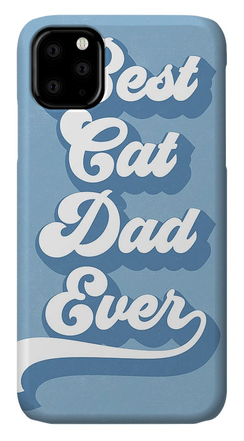 Cat IPhone Case featuring the digital art Best Cad Dad Ever Blue- Art by Linda Woods by Linda Woods