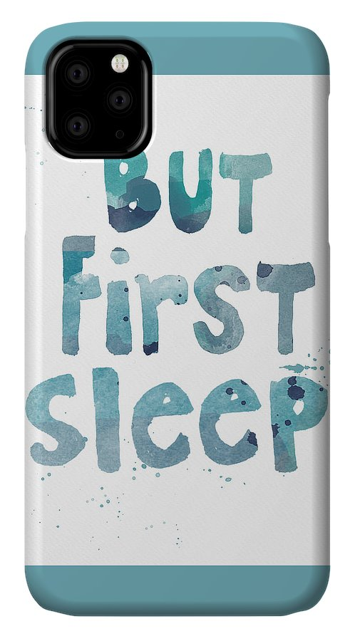 Sleep IPhone 11 Case featuring the painting But First Sleep by Linda Woods