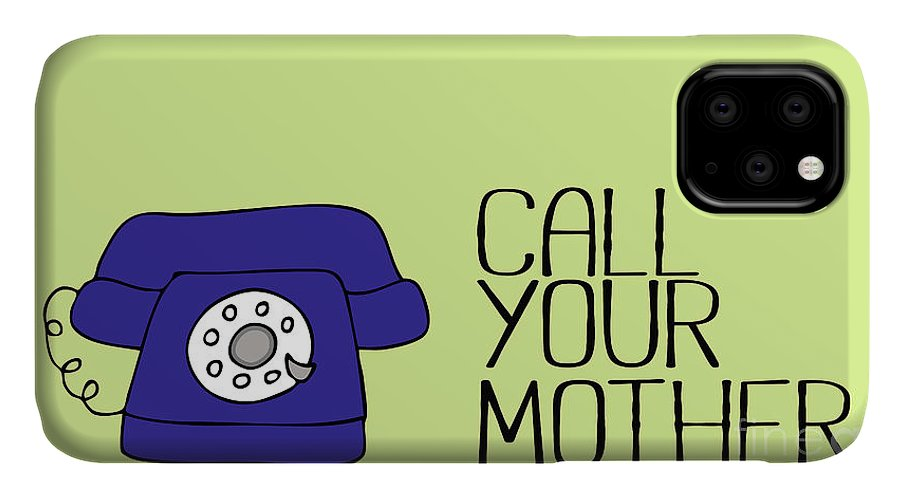 Call Your Mother IPhone Case featuring the digital art Call Your Mother by L Bee