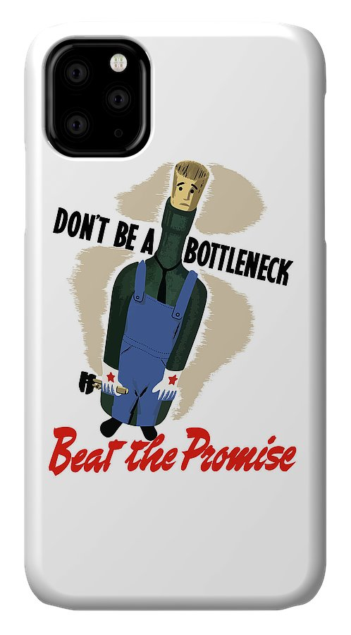 Wwii IPhone Case featuring the mixed media Don't Be A Bottleneck - Beat The Promise by War Is Hell Store