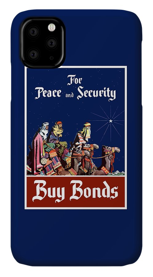 Three Wise Men IPhone 11 Case featuring the painting For Peace And Security - Buy Bonds by War Is Hell Store