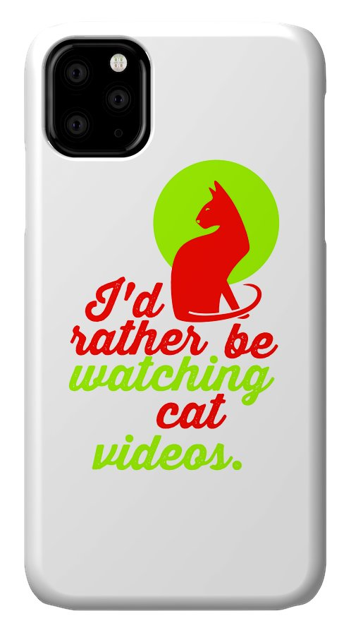 Cat IPhone Case featuring the digital art Id Rather Be Watching Cat Videos by Kaylin Watchorn