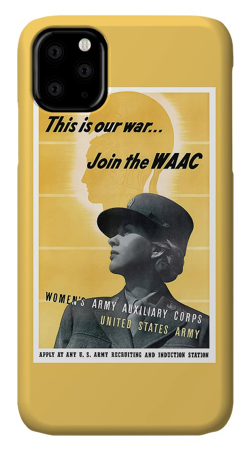 Waac IPhone Case featuring the mixed media Join The Waac - Women's Army Auxiliary Corps by War Is Hell Store