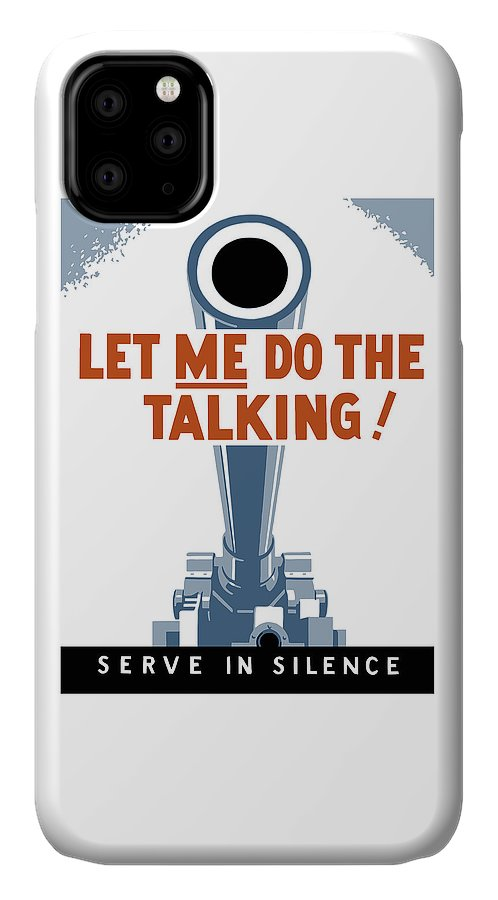 Artillery IPhone 11 Case featuring the painting Let Me Do The Talking by War Is Hell Store
