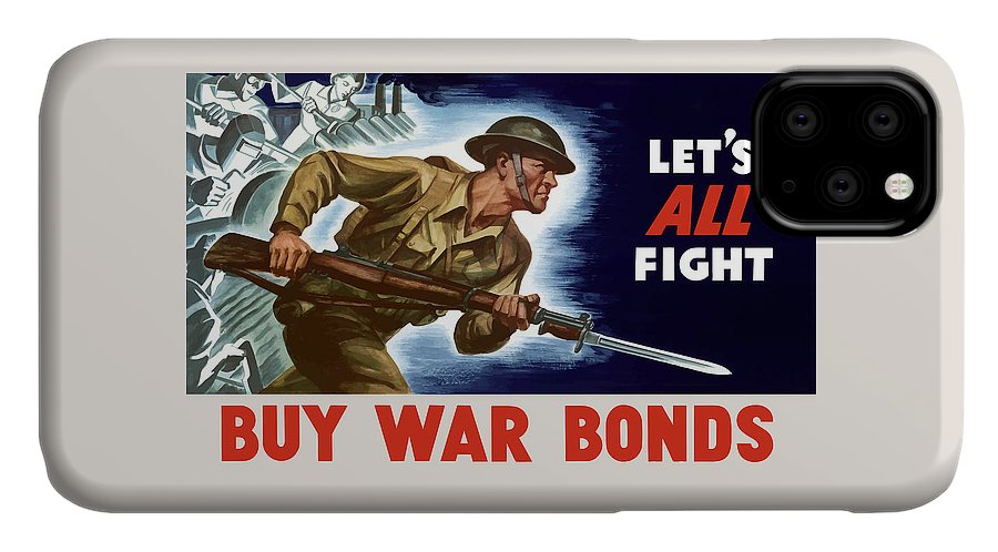 World War Ii IPhone Case featuring the painting Let's All Fight Buy War Bonds by War Is Hell Store