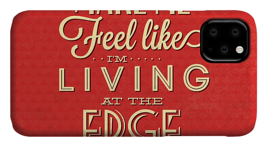 Motivation IPhone 11 Case featuring the digital art Living At The Edge by Naxart Studio