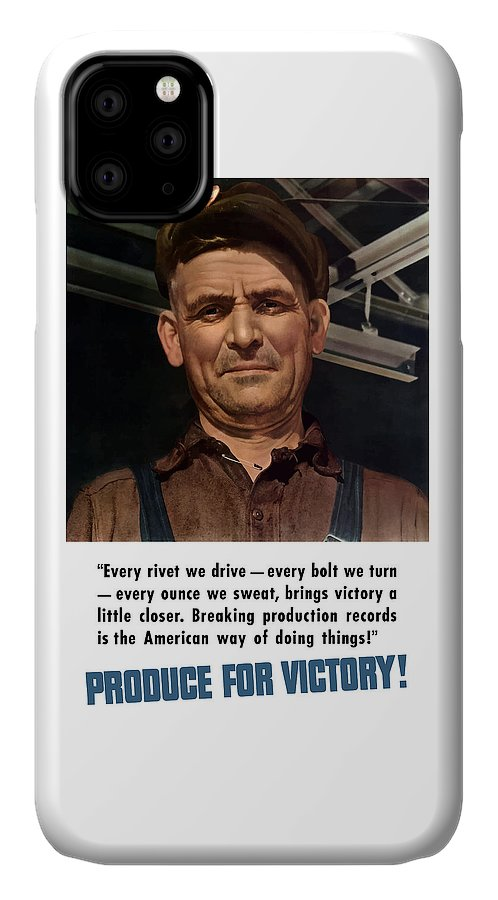 American Worker IPhone Case featuring the painting Produce For Victory by War Is Hell Store