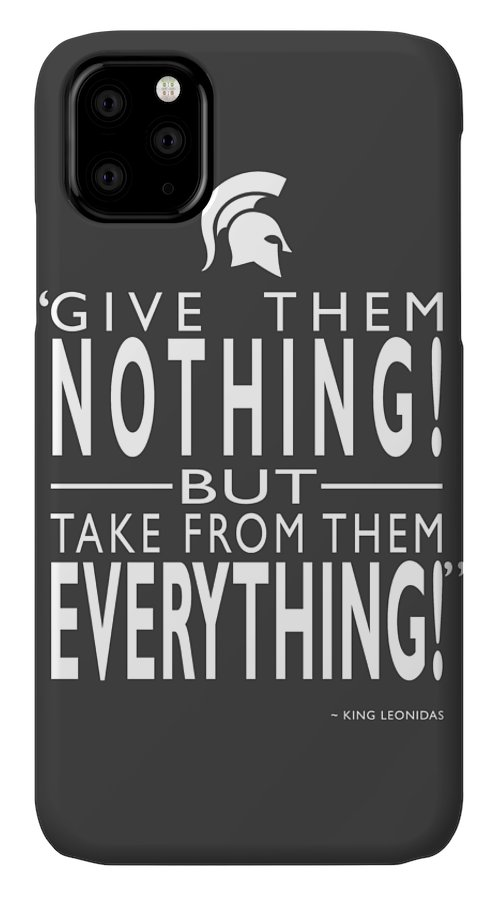 300 IPhone 11 Case featuring the photograph Take From Them Everything by Mark Rogan