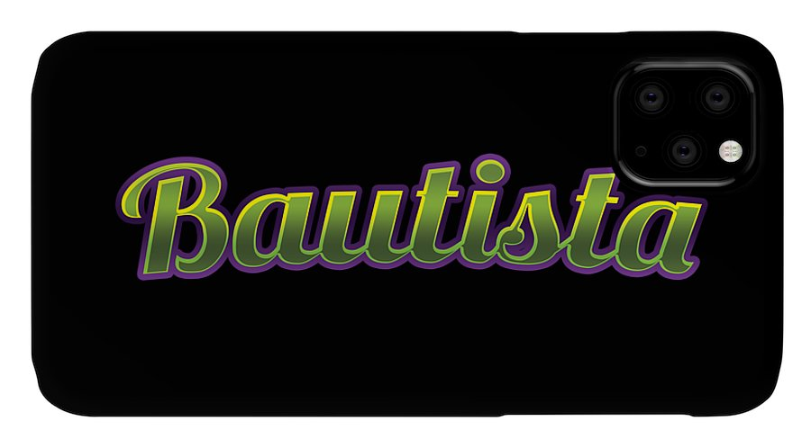 Bautista IPhone Case featuring the digital art Bautista #bautista by TintoDesigns