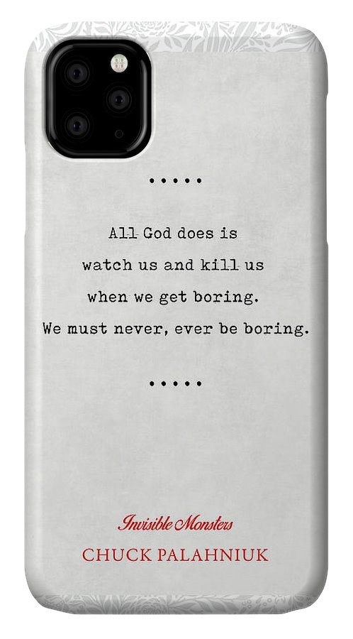 Chuck Palahniuk Quotes IPhone 11 Case featuring the mixed media Chuck Palahniuk Quotes 2 - Invisible Monsters - Literary Quote - Book Lover Gift - Typewriter Quotes by Studio Grafiikka