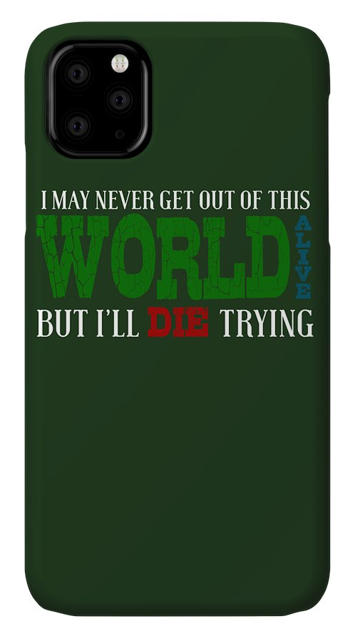 Word Art IPhone Case featuring the photograph Die Trying by Shopzify