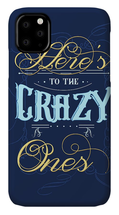 Heres To The Crazy Ones IPhone Case featuring the mixed media Here's To The Crazy Ones - Typography Quote Print - Blue - Graphic Design by Studio Grafiikka
