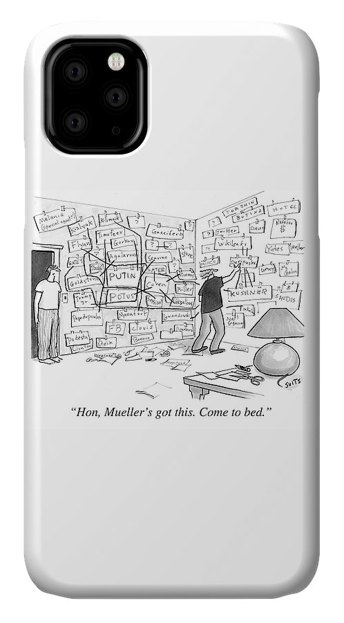 Politics IPhone Case featuring the drawing Hon, Mueller's got this. Come to bed. by Julia Suits